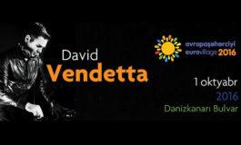 """David Vendetta, Bakıda """"Avropa Şəhərciyi 2016""""da əhali üçün açıq konsert verəcək"""